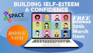 BUILDING SELF-ESTEEM & CONFIDENCE WEBINAR